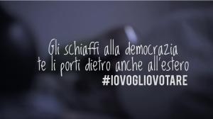 #IOVOGLIOVOTARE: gli schiaffi della democrazia te li porti dietro anche all'estero.
